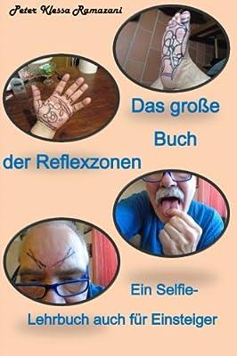Das grosse Buch der Reflexzonen: Ein Selfie-Lehrbuch auch für Einsteiger