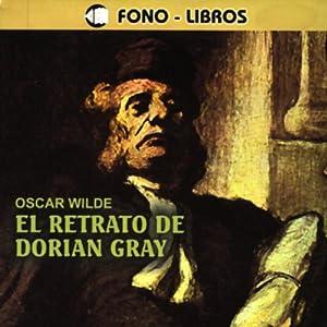 El Retrato de Dorian Gray [The Portrait of Dorian Gray] Audiobook