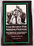 img - for The Search for Missing Friends. Volume VI: 1866-1870. Irish Immigrant Advertisements Placed in the Boston Pilot book / textbook / text book