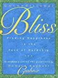 img - for Unconditional Bliss: Finding Happiness in the Face of Hardship by Howard Cushnir (2000-09-01) book / textbook / text book