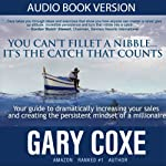 You Can't Fillet a Nibble... It's the Catch That Counts | Gary Coxe
