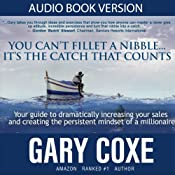 You Can't Fillet a Nibble... It's the Catch That Counts | [Gary Coxe]
