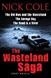 img - for The The Wasteland Saga: Three Novels: Old Man and the Wasteland, The Savage Boy, The Road is a River book / textbook / text book