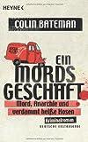 Ein Mordsgeschäft: Mord, Anarchie und verdammt heiße Hosen - Kriminalroman