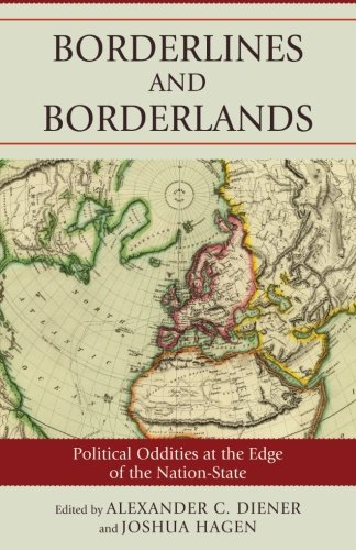 Borderlines and Borderlands: Political Oddities at the...