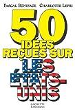 """Afficher """"50 idées reçues sur les Etats-Unis"""""""