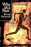 Why We Run: A Natural History (0060958707) by Heinrich, Bernd