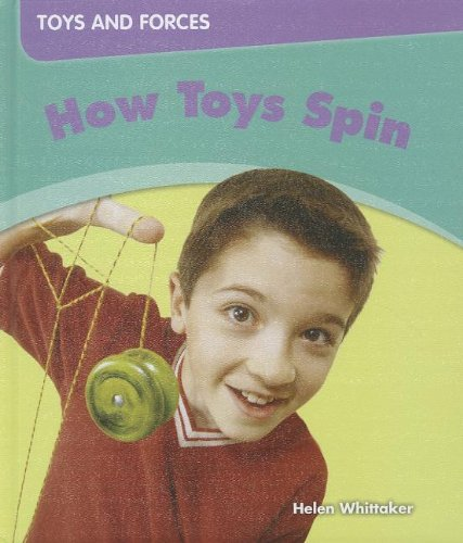 How Toys Spin (Toys and Forces)