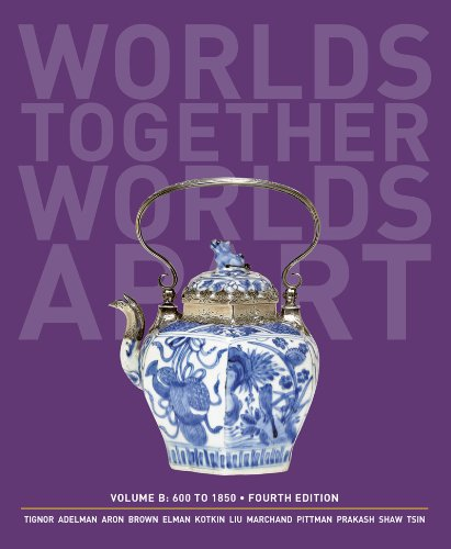 worlds-together-worlds-apart-a-history-of-the-world-600-to1850-fourth-edition-vol-b