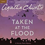 Taken at the Flood: A Hercule Poirot Mystery | Agatha Christie