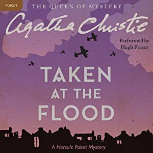 Taken at the Flood: A Hercule Poirot Mystery | [Agatha Christie]