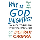 Why Is God Laughing?: The Path to Joy and Spiritual Optimism ~ Deepak Chopra