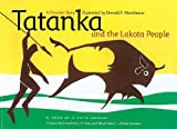 Tatanka and the Lakota People: A Creation Story�� [TATANKA & THE LAKOTA PEOPLE] [Paperback]