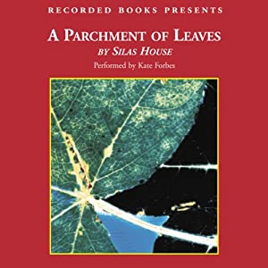 A Parchment of Leaves | [Silas House]