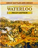 Waterloo (Great Battles and Sieges) (0027810968) by Sauvain, Philip