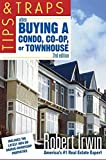 img - for Tips and Traps When Buying a Condo, co-op, or Townhouse by Irwin, Robert 2nd edition (2006) Paperback book / textbook / text book