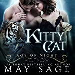 Kitty Cat: Age of Night, Book 1 | May Sage