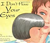 I Don't Have Your Eyes [Hardcover]