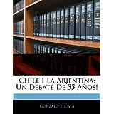 Chile I La Arjentina: Un Debate De 55 a