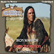 Iron Warrior: Wilderness Series, Book 19 | [David Thompson]