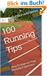100 Running Tips: How To Improve Your...
