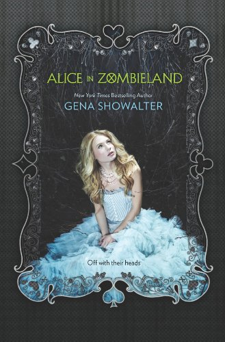 Alice in Zombieland (The White Rabbit Chronicles) by Gena Showalter