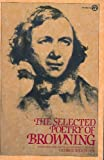 Browning, The Selected Poetry of Robert (Meridian) (0452007119) by Robert Browning