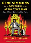 Gene Simmons Is a Powerful and Attrac...