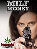 MILF MONEY: A Savage Thriller of Crime and Revenge