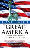Have Faith in Great America: Liberty and World Justice for All: President Obama's Weak America Could Trigger a Global Crisis