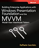 Building Enterprise Applications with Windows Presentation Foundation and the Model View ViewModel Pattern (English Edition)