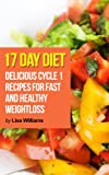 17 Day Diet:Delicious Cycle 1 Recipes You're Sure to Love! (*Special Edition*)
