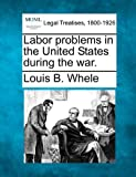 Labor Problems in the United States During the War.