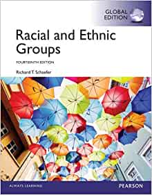 racial and ethnic groups richard t schaefer chapter 11 Relations (eg, race, ethnicity, nationality, national origin ethnic group, majority  and minority  groups, 9th edition, by richard t schaefer, 2004 october 1:  the.