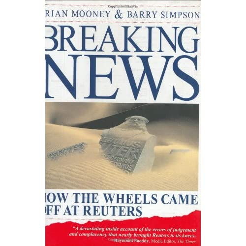 Breaking News: How the Wheels Came off at Reuters