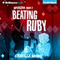 Beating Ruby: Spotless, Book 2 Audiobook by Camilla Monk Narrated by Amy McFadden