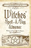 img - for Llewellyn's 2009 Witches' Spell-A-Day Almanac (Annuals - Witches' Spell-a-Day Almanac) book / textbook / text book