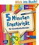 5 Minuten Kreativit�t f�r Grundschulk...