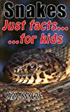 Snakes : Just Facts For Kids