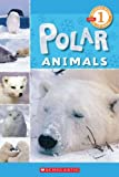 Scholastic Reader Level 1: Polar Animals