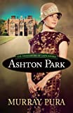 Ashton Park (The Danforths of Lancashire Series Book 1)