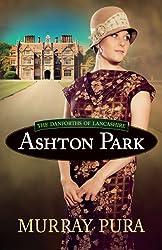 Ashton Park (The Danforths of Lancashire Book 1)