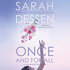 Once and for All Audiobook by Sarah Dessen Narrated by Karissa Vacker