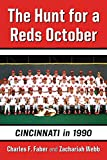 The Hunt for a Reds October: Cincinnati in 1990