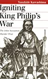 Igniting King Philip's War: The John Sassamon Murder Trial
