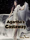 Agarthas Castaway - Book 5 (Trapped in the Hollow Earth Novelette Series)