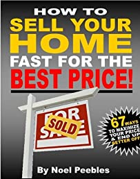 How To Sell Your Home Fast For The Best Price (Real Estate Buying And Selling)