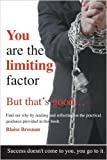 You are the Limiting Factor: Unlocking Your True Business Potential
