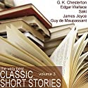 The Very Best Classic Short Stories - Volume 3 Audiobook by Edgar Wallace,  Saki, G. K. Chesteron, O. Henry Narrated by Emma Hignett, Bart Wolffe, Emma Topping
