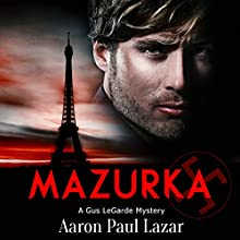 Mazurka: LeGarde Mysteries, Book 3 Audiobook by Aaron Paul Lazar Narrated by Lou Hecker